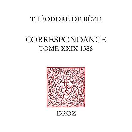 Correspondance: Tome XXIX, 1588 (Travaux Humanisme Renaissance t. 426)