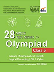 28 Mock Test Series for Olympiads Class 5 Science, Mathematics, English, Logical Reasoning, GK & C