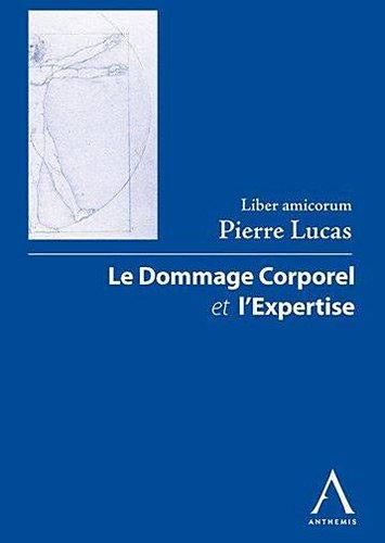 Liber amicorum Pierre Lucas : Le dommage corporel et l'expertise par Anthemis