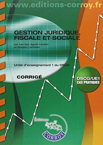 Gestion juridique, fiscale, sociale - Corrigé: UE 1 du DSCG par Léa Got