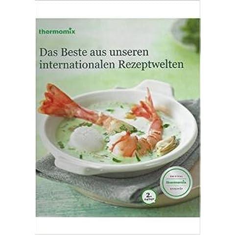 Thermomix - Das Beste aus unseren internationalen Rezeptwelten 2. Edición