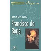 Francisco de Borja (15 días con)