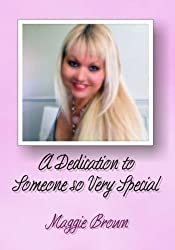 A Dedication to Someone So Very Special: A Collection of Poetry