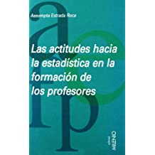 Las actitudes hacia la estadística en la formación de los profesores (Educación)