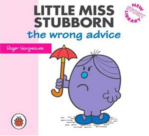 Little Miss Stubborn and the Wrong Advice