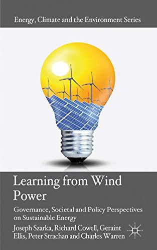 Learning from Wind Power: Governance, Societal and Policy Perspectives on Sustainable Energy (Energy, Climate and the Environment)