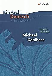 EinFach Deutsch Unterrichtsmodelle: Heinrich von Kleist: Michael Kohlhaas: Gymnasiale Oberstufe