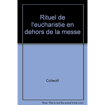 RITUEL DE L'EUCHARISTIE EN DEHORS DE LA MESSE