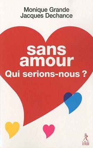 Sans amour, qui serions-nous ?