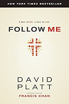 Follow Me: A Call to Die.  A Call to Live. by [Platt, David]
