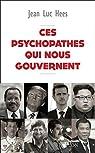 Ces psychopathes qui nous gouvernent par Hees