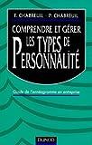 Comprendre er gérer les types de personalité - Guide de l'énnéagramme en entreprise - Dunod - 16/01/2001