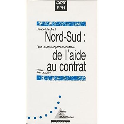 Nord-Sud, de l'aide au contrat: Pour un développement équitable (Ateliers du développement)