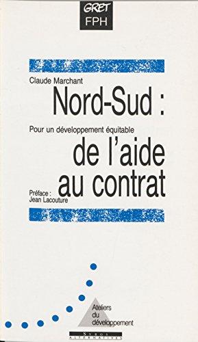 Nord-Sud, de l'aide au contrat: Pour un développement équitable