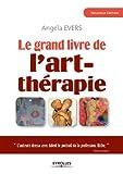 Le grand livre de l'art-thérapie (Le grand livre de...) (French Edition)