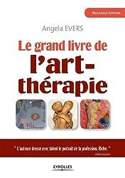Le grand livre de l'art-thérapie (Le grand livre de...)