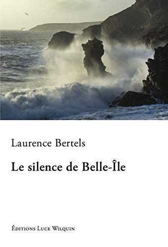 Le silence de Belle-Ile par Laurence Bertels