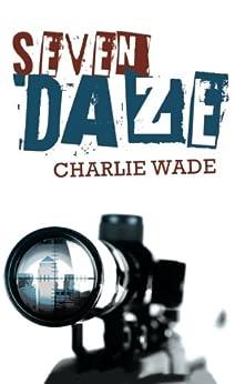 Seven Daze by [Wade, Charlie]