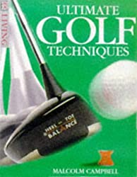 Ultimate Golf Techniques (DK Living) by Malcolm Campbell (1998-06-18)