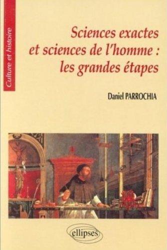 Sciences exactes et sciences de l'homme : Les grandes étapes par Daniel Parrochia