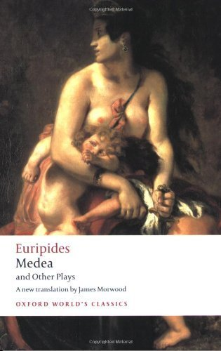 Medea and Other Plays (Oxford World's Classics) by Euripides (2009) Paperback