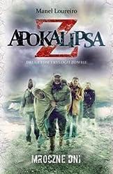 Apokalipsa Z. Mroczne dni. Tom 2 trylogii Zombie