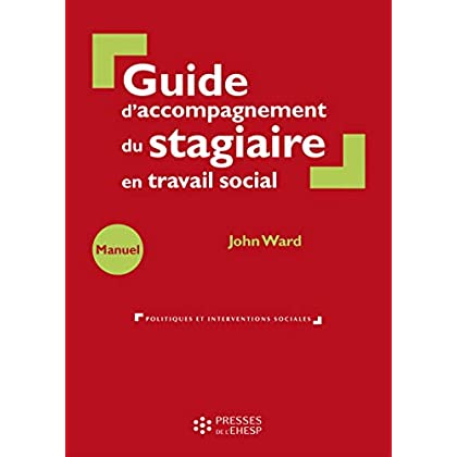 Guide d'accompagnement du stagiaire en travail social (Politiques et interventions sociales)