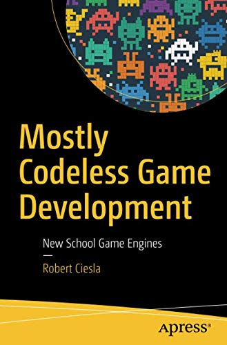 Mostly Codeless Game Development: New School Game Engines