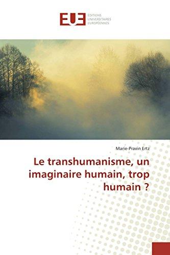Le transhumanisme, un imaginaire humain, trop humain ?