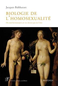 Biologie de l'homosexualité: On naît homosexuel, on ne choisit pas de l'être (Psy) par [Balthazart, Jacques]