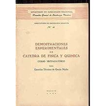 DEMOSTRACIONES EXPERIMENTALES DE CÁTEDRA DE FÍSICA Y QUÍMICA (CURSO PREPARATORIO PARA ESCUELAS TÉCNICAS DE GRADO MEDIO)
