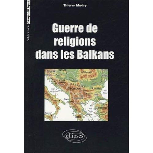 Guerre de religions dans les Balkans by Thierry Mudry(2005-01-12)