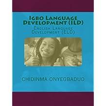 Igbo Language Development (ILD) and English Language Development (ELD)