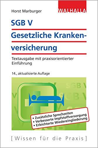 SGB V - Gesetzliche Krankenversicherung: Textausgabe mit praxisorientierter Einführung; Walhalla Rechtshilfen