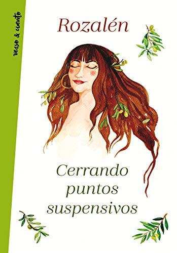 Cerrando puntos suspensivos (Verso&Cuento) por Rozalén