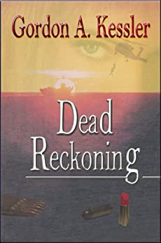 DEAD RECKONING — a Mystery Thriller Novel (English Edition) par [Kessler, Gordon A]