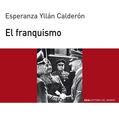 FRANQUISMO (Historia del mundo para jóvenes) por ESPERANZA YLLAN CALDERON
