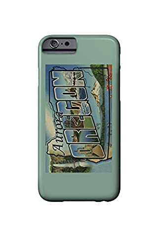 Aurora, Oregon - Large Letter Scenes (iPhone 6 Cell Phone Case, Slim Barely There)