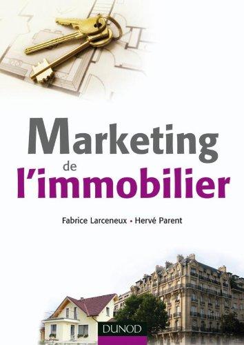 Marketing de l'immobilier par Fabrice Larceneux, Hervé Parent