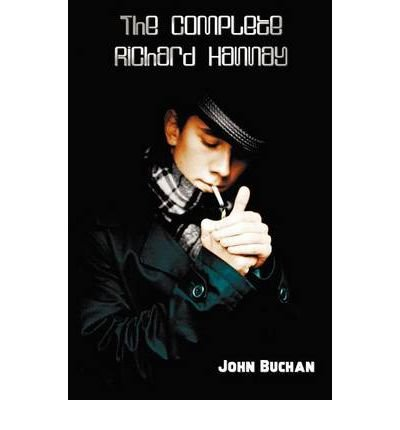 [ The Complete Richard Hannay - 39 Steps, Greenmantle, MR Steadfast, Three Hostages, Island of Sheep. Buchan, John ( Author ) ] { Hardcover } 2012