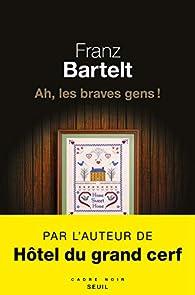 Ah, les braves gens ! par Bartelt