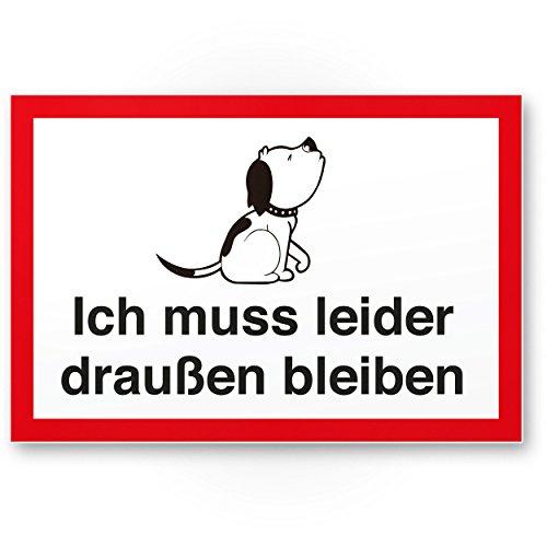 Ich muss leider draußen bleiben - Hund (weiß-rot), Hunde Kunststoff Schild/Hinweisschild /...