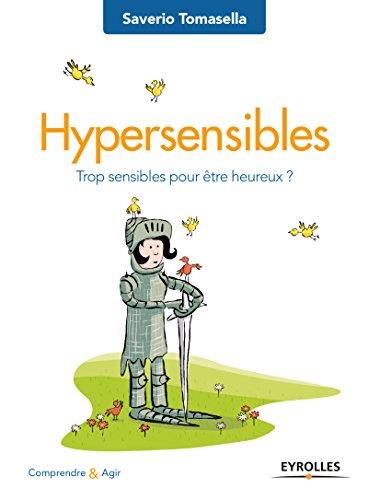 Hypersensibles: Trop sensibles pour être heureux ?