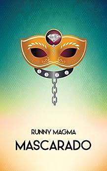 Mascarado di [Magma, Runny]