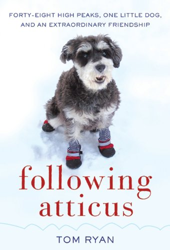 Following Atticus: Forty-Eight High Peaks, One Little Dog, and an Extraordinary Friendship (English Edition)