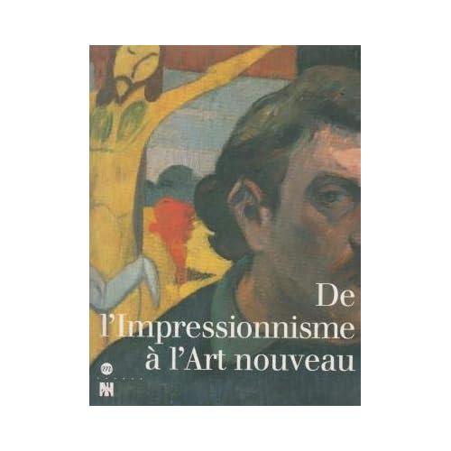 De l'impressionnisme à l'art nouveau: Acquisitions du Musée d'Orsay : 1990-1996 : Paris, Musée d'Orsay, 16 octobre 1996-5 janvier 1997