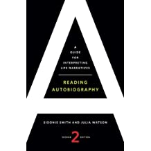 Reading Autobiography: A Guide for Interpreting Life Narratives