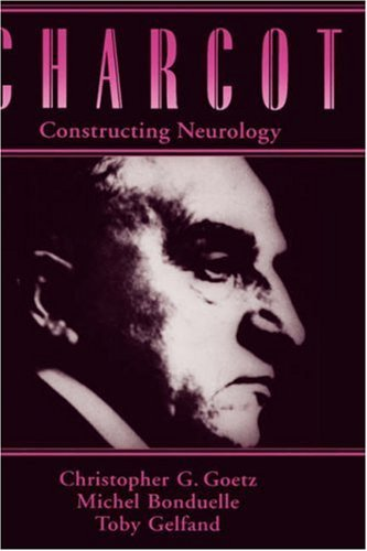 charcot-constructing-neurology-contemporary-neurology-hardcover-by-christopher-g-goetz-1995-11-02