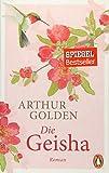 Die Geisha: Roman von Arthur Golden