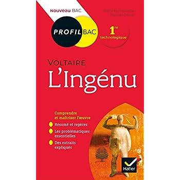 Profil - Voltaire, L'Ingénu: toutes les clés d analyse pour le bac (programme de français 1re 2019-2020)